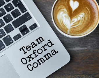 Team Oxford Comma Vinyl Decal - Choose your Color - Great for Teachers, Writers, Authors, Aspiring Authors, Journalists - Free Shipping!