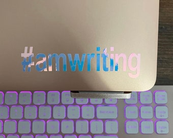 Holographic #amwriting Sticker for Writers, laptop, office, window - Vinyl Decal with FREE Shipping, Writer Gifts, Book Lover