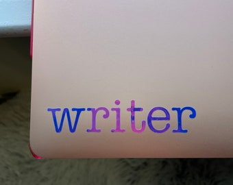 Writer - Holographic Sticker for Writers, laptop, office, window - Vinyl Decal with FREE Shipping, Writer Gifts, Book Lover