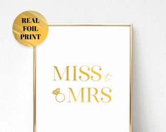 Miss to Mrs Wall Art, Miss to Mrs Gold Foil Quote, Gold Foil Print, Gold Foil Quote, Miss to Mrs Quote Gift, Engagement Gift Wall Art