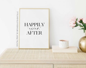 Happily Ever After Printable, Happily Ever After Digital Print, Happily Ever After Digital Quote, Wedding Quote Gift, Wedding Print Gift