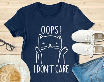 I don't care shirt, cat shirt, cat lover shirt, cat mom shirt, cat shirts for women, funny cat shirt, cat tshirt, cat tshirt women & girl