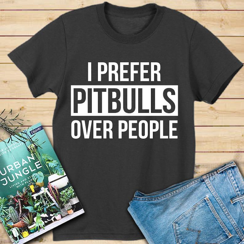 b37e55742 I prefer Pitbulls over people shirt pitbull shirt funny | Etsy
