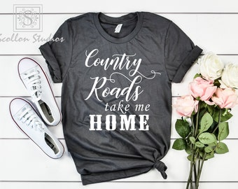 f1f39242b Country Roads Take Me Home Tee Shirt, Unisex sized,Country Roads shirt, Country  Roads tee , Country Shirt , Country Roads Take Me Home ,