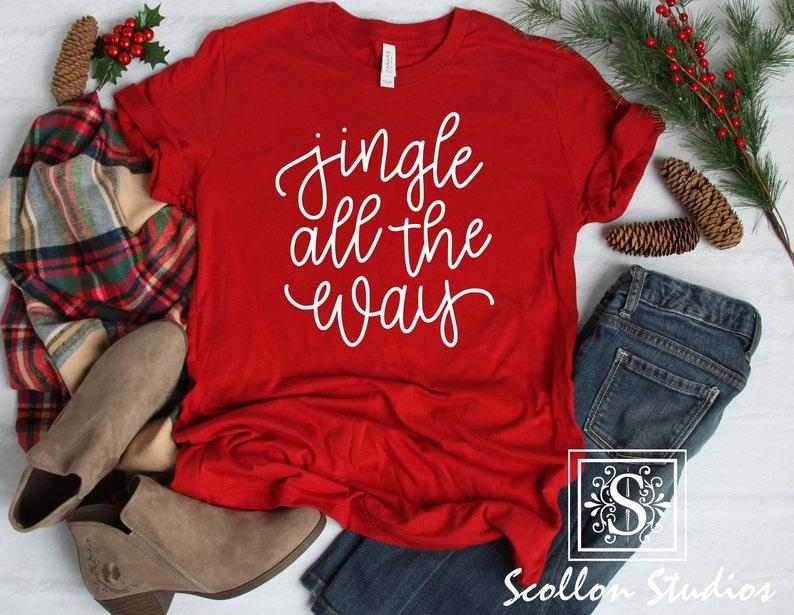 Jingle All The Way  Christmas TShirt Christmas Tee image 0