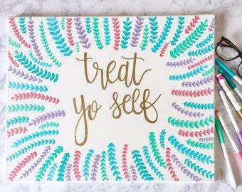 treat yo self - hand lettered canvas