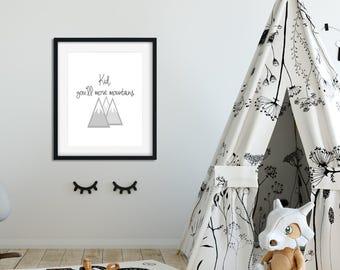 Kid You'll Move Mountains Printable Wall Art, Nursery Decor, Home Decor, Poster Print, Printables.