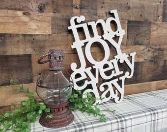 Find Joy Every Day wood cutout inspirational farmhouse style wall sign