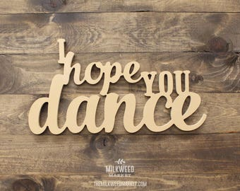 I Hope You Dance Cutout Sign