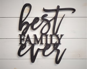 Best Family Ever - Home Decor Gallery Wall Decor