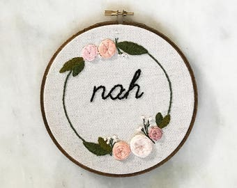 Nah Funny Embroidery - embroidered hoop art