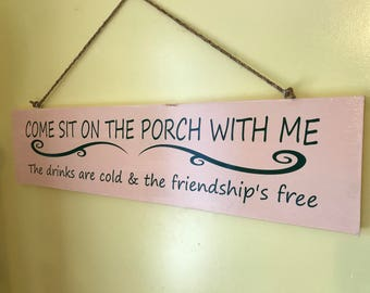 Come Sit On The Porch With Me - Porch Sign