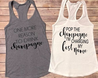 Pop the Champagne I'm Changing my Last name, Bridal shirt, But First Champagne, Bachelorette party shirt, You had me at Champagne