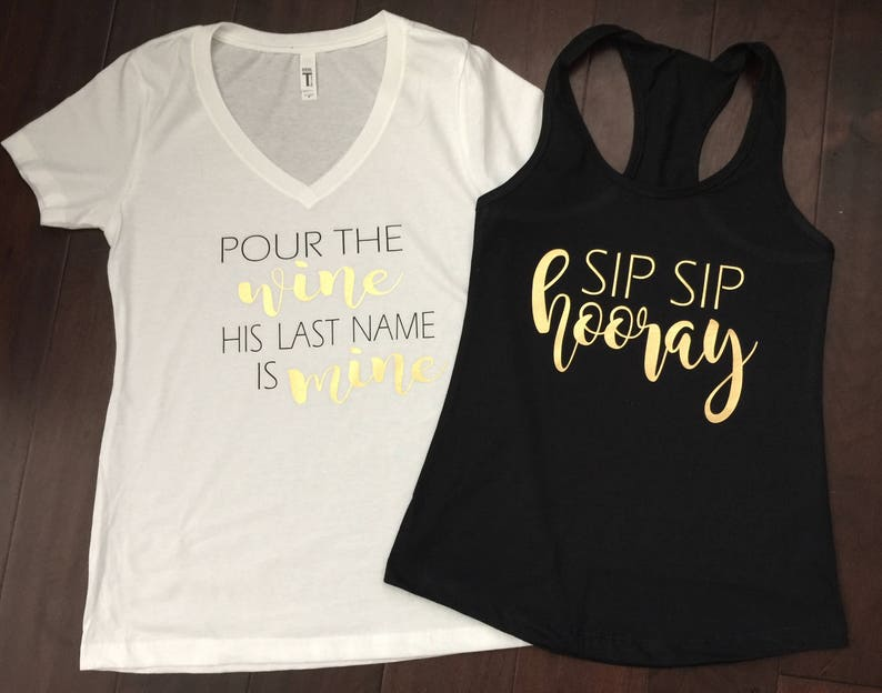 277f3afa936207 Bridal shirts Sip Sip Hooray Pour the wine his last name is