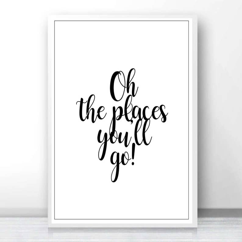 Oh The Places Youll Go Dr Seuss Quote Dr Seuss Print New Etsy