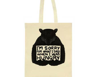 I'm Sorry For What I Said When I Was Hungry Bear Tote Bag