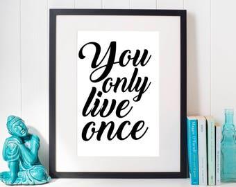 You Only Live Once, Printable Art, Printables, Digital Prints, Poster, Digital Download, Gift for Her
