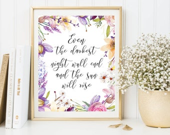 Inspirational Print, Even the darkest night will end, Motivational Quote, Watercolor Flowers, Wall Art Quote, Positive Quote, Wall Art Decor