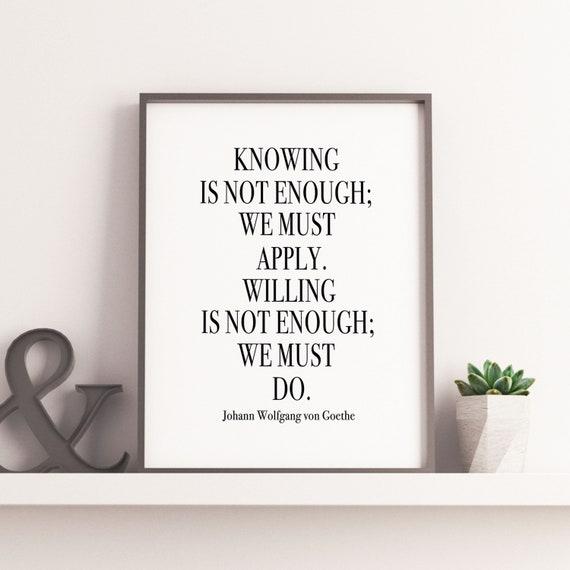 Wissen Ist Nicht Genug Druck Johann Wolfgang Von Goethe Zitat Druck Druckbare Zitat Plakat Moderne Wand Dekor Bürodekor Wohnkultur