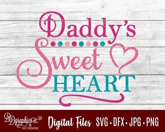 Daddys Sweet Heart Svg Love Svg Dad Daddy Svg Svg File Etsy