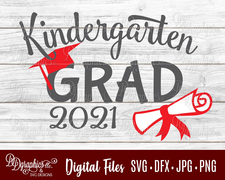 Kindergarten Grad/graduate/Class of 2021 /Graduation/ SVG ...