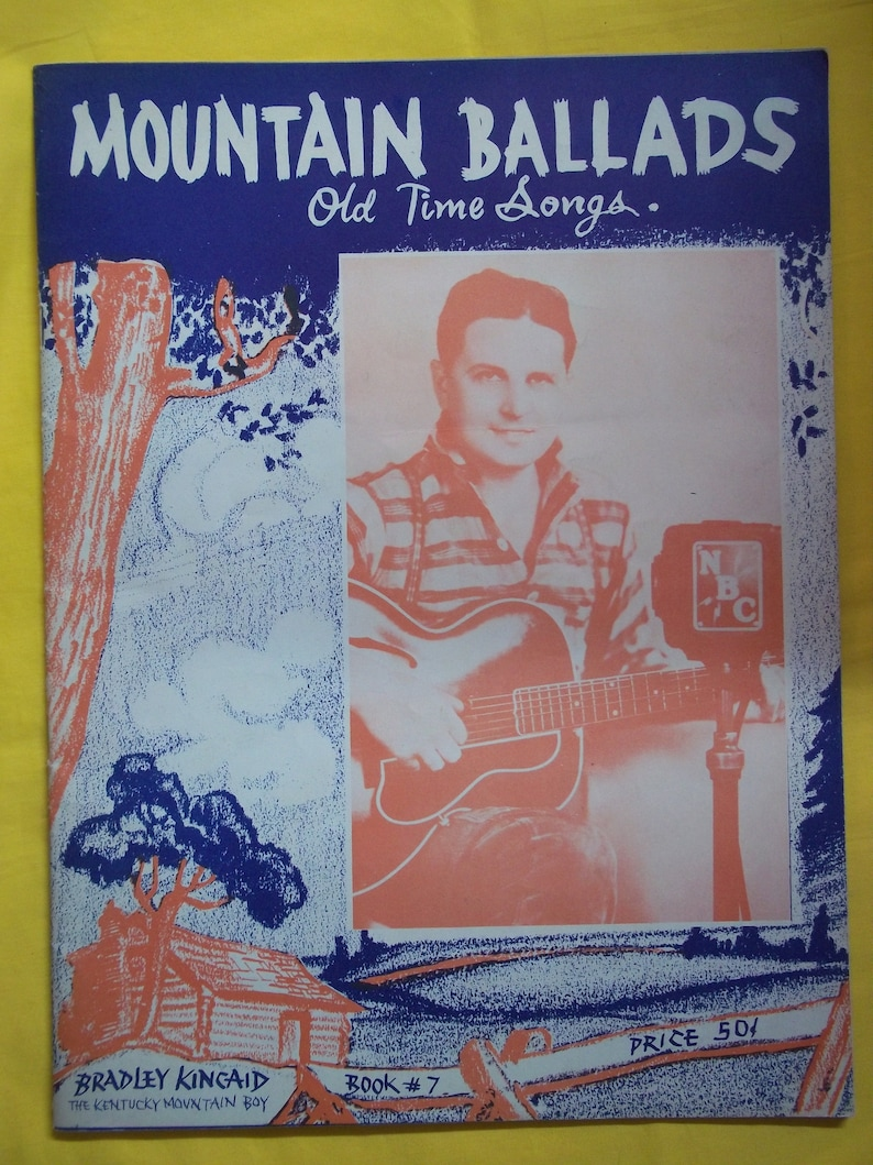 FREE SHIP! Mountain Ballads, Old Time Songs, Book #7, Bradley Kincaid, The  Kentucky Mountain Boy