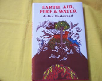 Earth, Air, Fire & Water by Juliet Heslewood