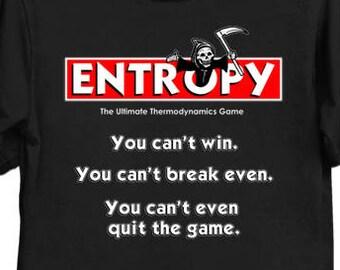 Entropy - Science Shirt Physics T-Shirt Entropy Tee Thermodynamics Shirt