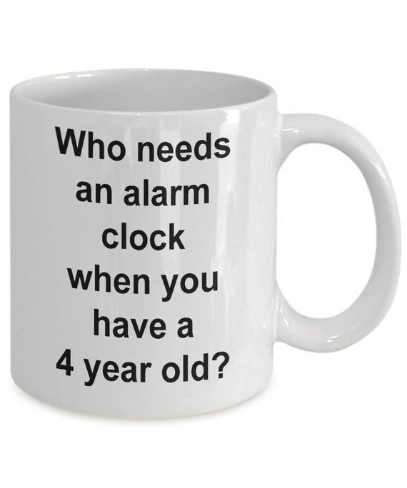 Funny Parenting Mug White Who Needs An Alarm Clock When You Etsy