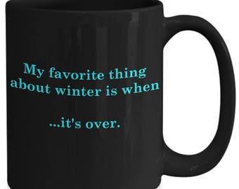 My Favorite Thing About Winter Coffee Mug