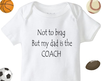 86481c32966b61 Not to brag but my dad is the COACH Infant Baby Onesie® bodysuit