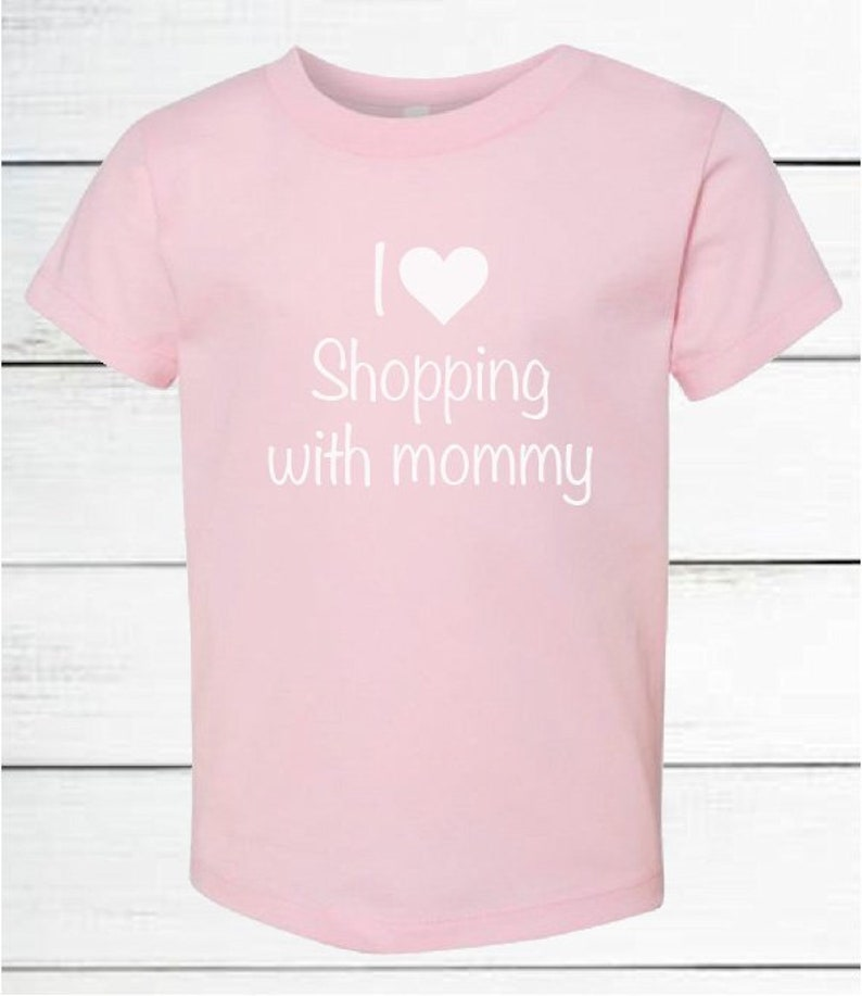 girls toddler shirt I love shopping with mommy 5T shopping shirt 2T I love shopping 3T cute kids shirt heart 4T mommy and I shop