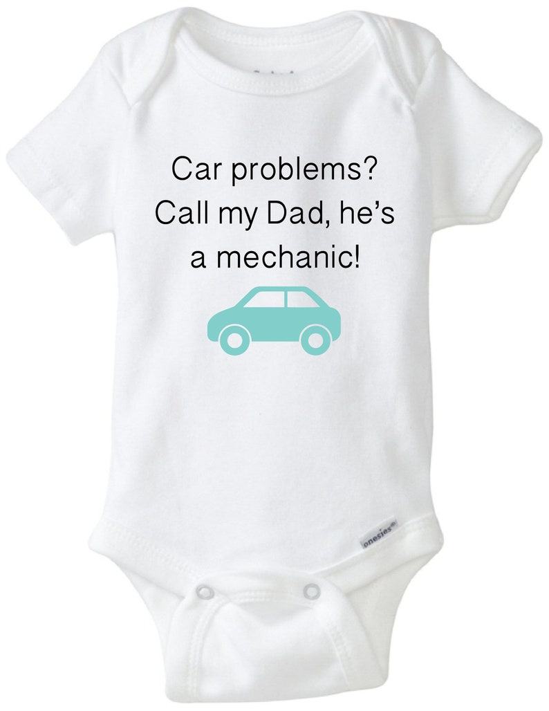 408fe15fe Mechanic baby onesie® Car problems Call my dad he's a   Etsy