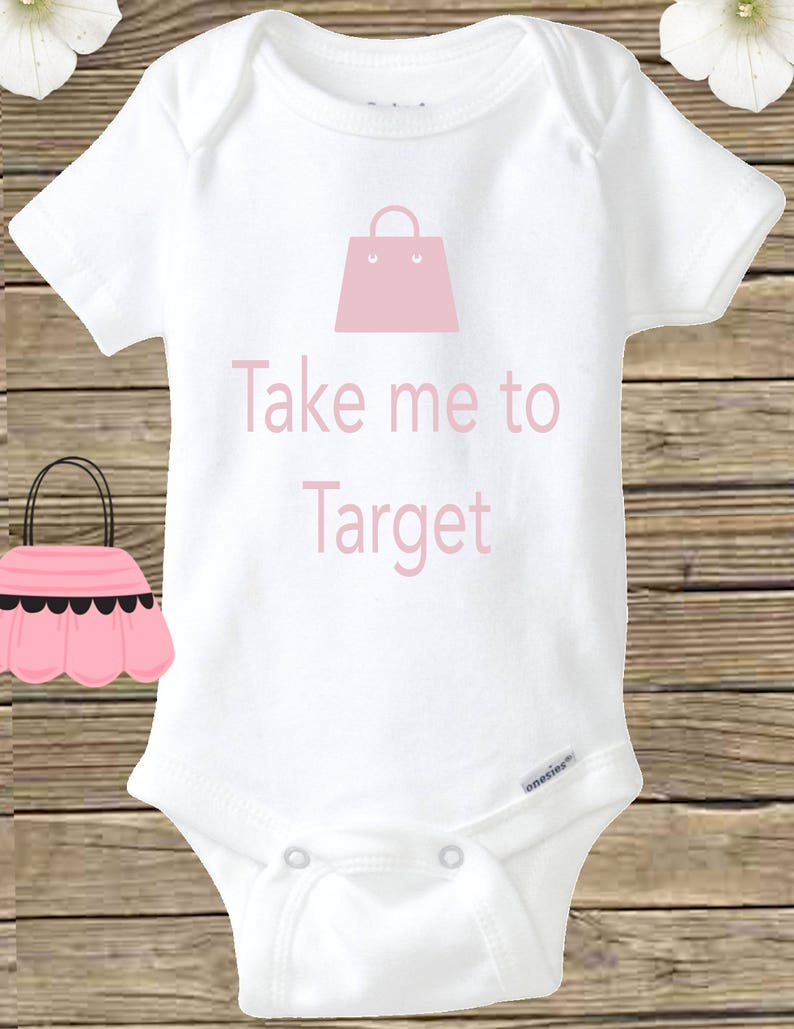 38a9d9465 Baby girl loves shopping onesie Take me to Target Shirt | Etsy
