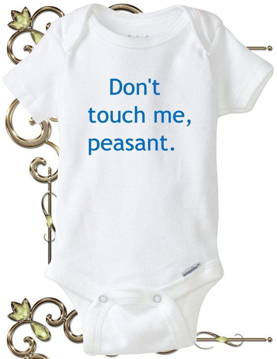 Funny Design on a Baby Gerber Onesie Don/'t Touch Me Peasant
