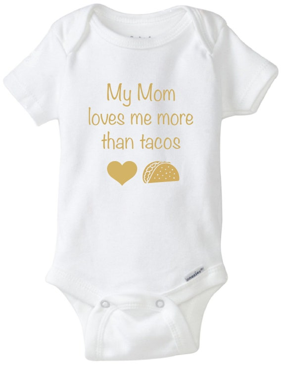 take home outfit Mommy Loves Me More Than Onesie\u00ae taco tuesday Onesie\u00ae Taco Onesie\u00ae New mom Onesie\u00ae new baby outfit funny baby Onsie\u00ae