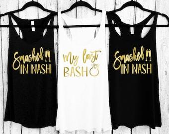 Smashed in Nash, My Last Bash, Nashville Bachelorette, Nash Bash Shirt, Nashville Bachelorette Shirts, Country bachelorette, Nashville Shirt