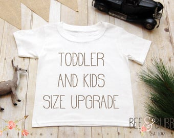 Size Upgrade to Toddler Shirt or Kids Shirt - Add to you cart along with ANY BeeAndBubba Baby Onesie or Baby Bodysuit listing
