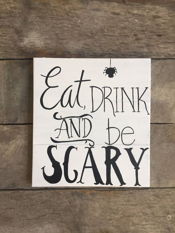 Eat Drink And Be Scary Wood Sign Wooden Halloween Sign Etsy
