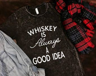 Whiskey is Always a Good Idea