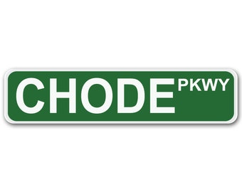 "Chode Parkway 4"" x 17"" Aluminum Street Sign"