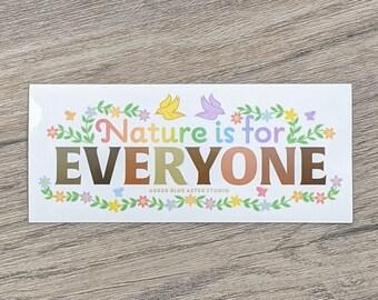 Nature is for Everyone Sticker | Diversity Sticker | Social Justice | Vinyl Sticker | Water Bottle Sticker
