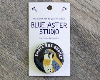 Kestrel Button | Small but Deadly Button | Birds of Prey Gift | Funny Bird Button | Birder Gift