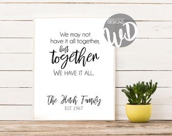 Personalized Family Name Quote/Marriage Year/Together we have it all/Printable Word Art/11x14 in/Custom/Instant Download/Calligraphy
