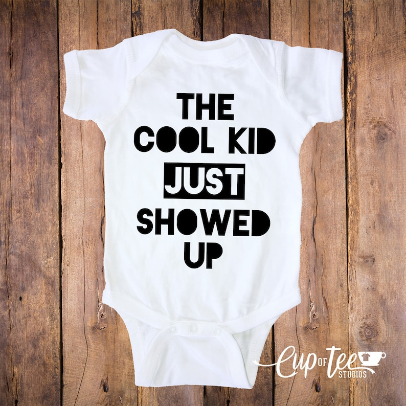 0ffbac366 The Cool Kid Just Showed Up Boy Shirt Girl Shirt Baby | Etsy