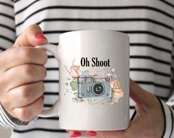 oh shoot camera mug,funny mug,womens funny coffee cup,womens funny mug,photagrapher mug,funny gift,funny quote coffee cup,camera coffee cup