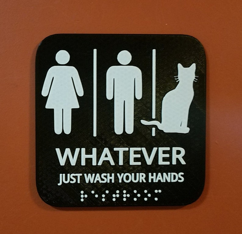 Woman Man Cat Bathroom Sign Whatever Just Wash Your Hands 3D image 0
