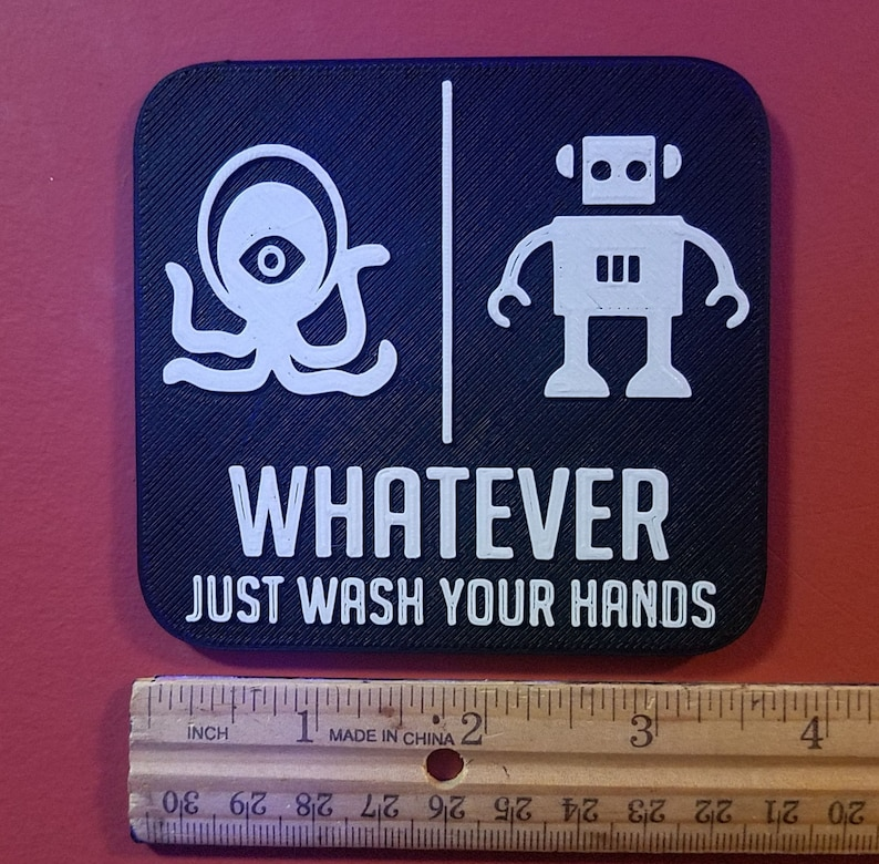 Alien Robot Small Bathroom Sign Whatever Just Wash Your Hands image 0