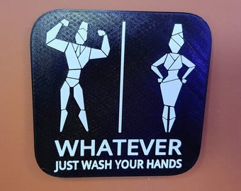 Mummies Bathroom Sign Whatever Just Wash Your Hands Gender Neutral Restroom 3D Printed
