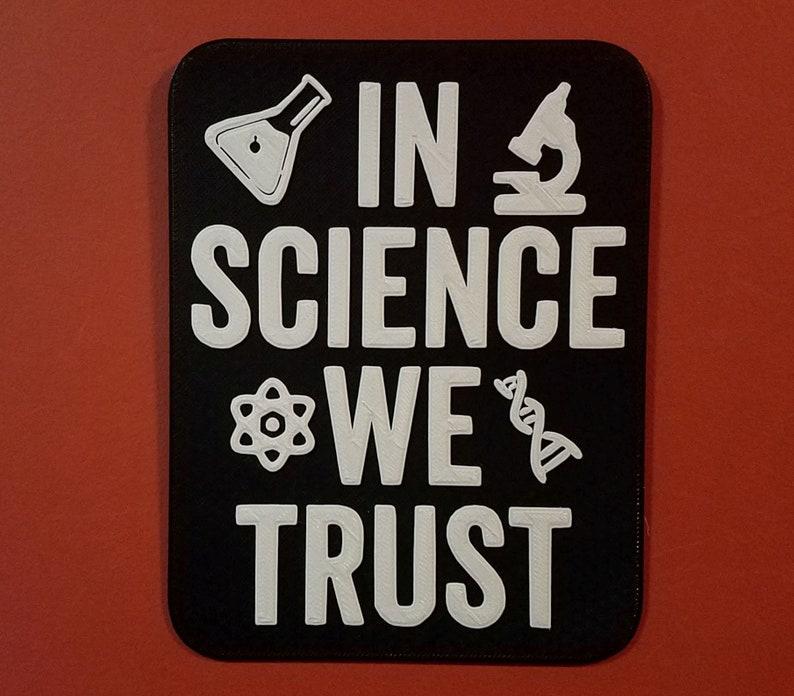 In Science We Trust Motivational Sign Black